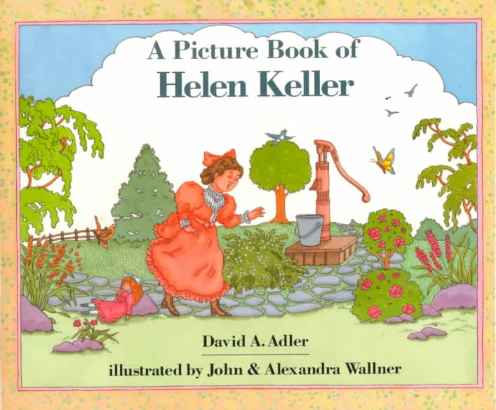 A Picture Book of Helen Keller By Adler, David A./ Wallner, John/ Wallner, Alexandra (ILT)